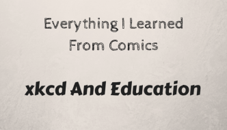 Everything I Learned From Comics: xkcd And Education