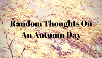 Random Thoughts On An Autumn Day