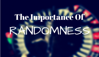 The Importance Of Randomness