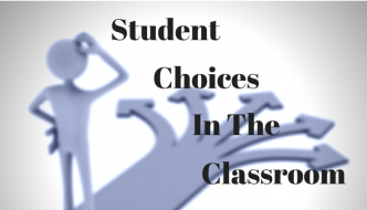 Student Choices In The Classroom