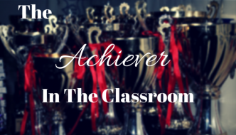 The Achiever in the Classroom