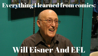 Everything I learned from comics: Will Eisner and EFL