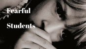 Fearful students
